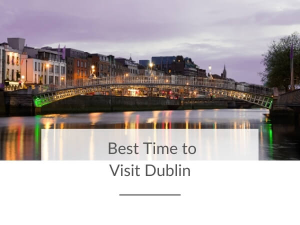 The Best Time to Visit Dublin