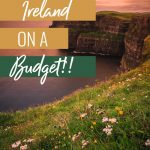 How to Travel Ireland on a Budget