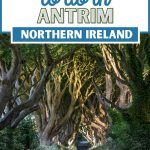 A post about the best things to do in Antrim, Northern Ireland