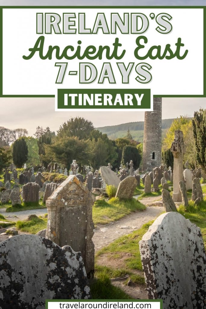 A picture of Glendalough with text overlay saying Ireland's Ancient East 7-days itinerary