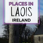 A picture of the Timahoe Round Tower with text overlay saying Must-visit Places in Laois Ireland