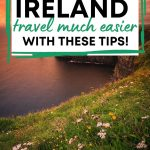 A picture of the Cliff of Moher with a text box overlay saying How to Make Ireland travel much easier with these tips!