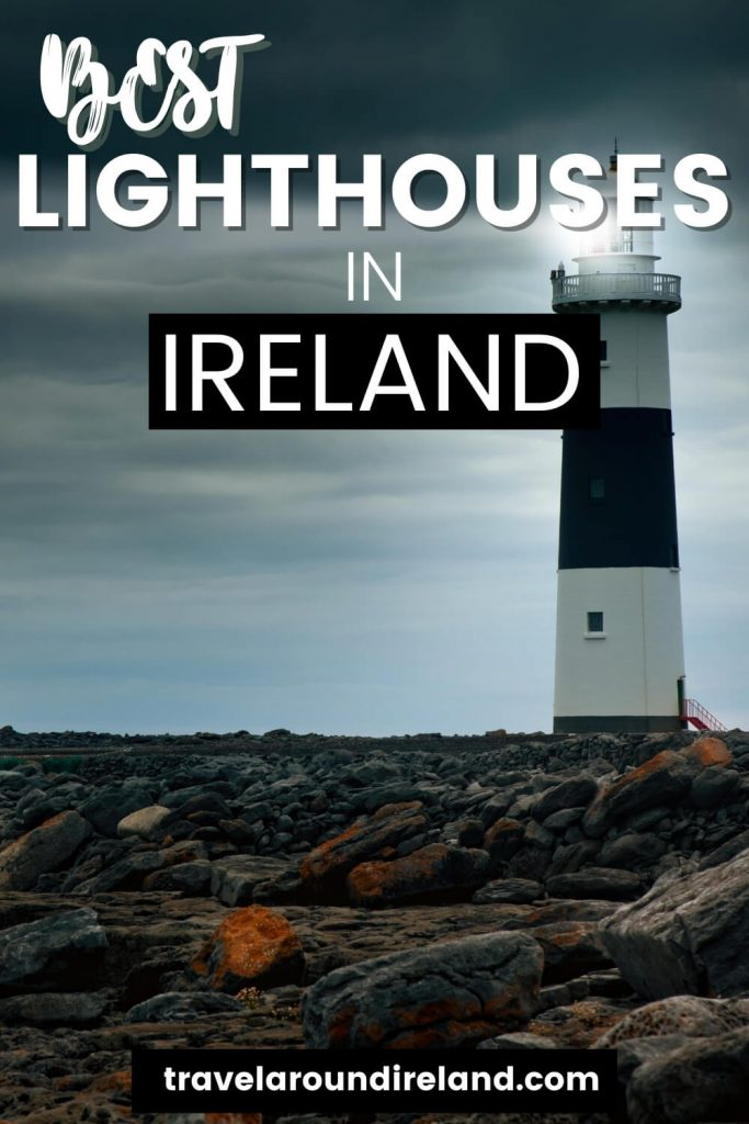 A picture of a black and white lighthouse shining its beacon over a rocky seashore with text overlay saying Best Lighthouses in Ireland