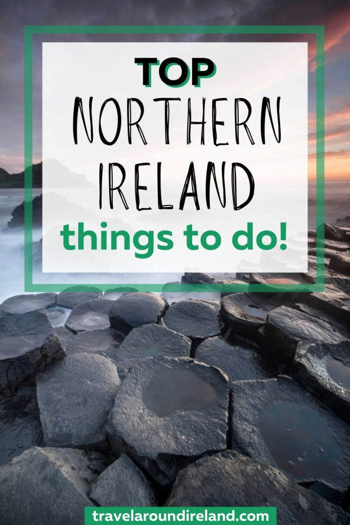 A picture of the Giant's Causeway at dusk with text overlay saying Top Northern Ireland things to do