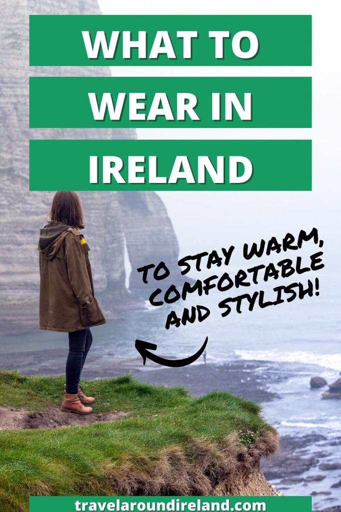 A picture of a lady looking at some cliffs with text overlay saying what to wear in Ireland