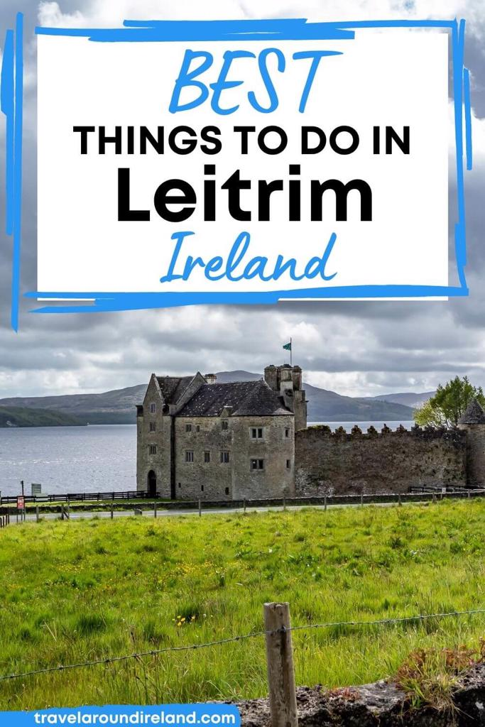A picture of Parke's Castle with text overlay saying best things to do in Leitrim Ireland
