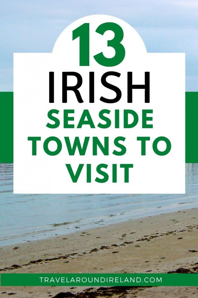 """A picture of a beach with the text overlay """"13 Irish seaside towns to visit"""""""