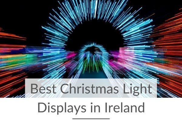 An abstract image of Christmas lights with text overlay saying Best Christmas Light Displays in Ireland