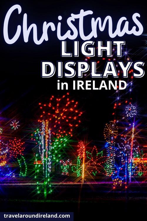A picture of a Christmas lights display with text overlay saying Christmas light displays in Ireland