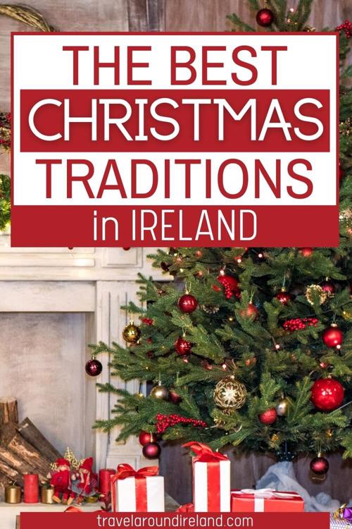 A picture of a Christmas tree with presents underneath and text overlay saying The Best Christmas Traditions in Ireland