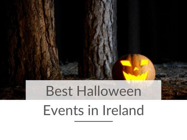 A picture of a carved pumpkin in a forest with text overlay saying best Halloween Events in Ireland