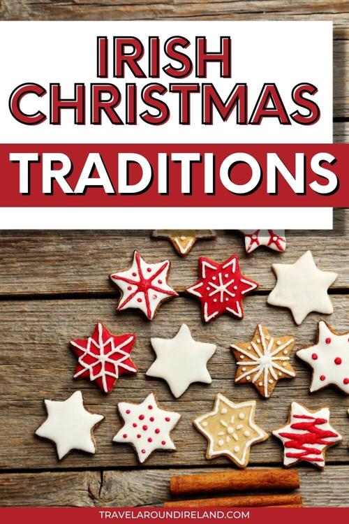 A picture of some Christmas biscuits with text overlay saying Irish Christmas Traditions