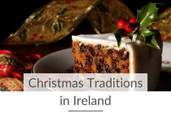 A picture of a Christmas cake with text overlay saying Christmas Traditions in Ireland