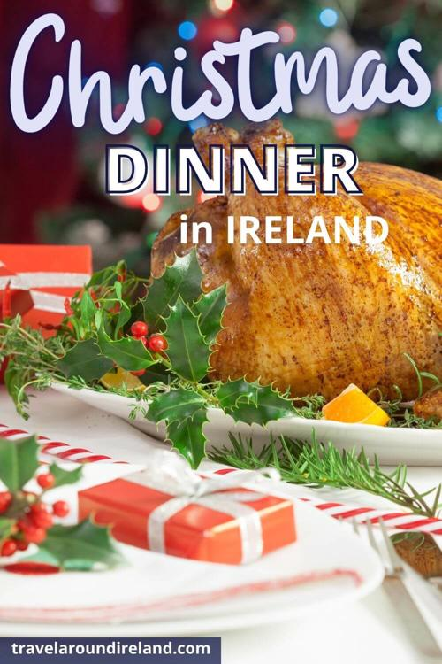 A picture of a roast turkey on a decorative Christmas table with text overlay saying Christmas Dinner in Ireland