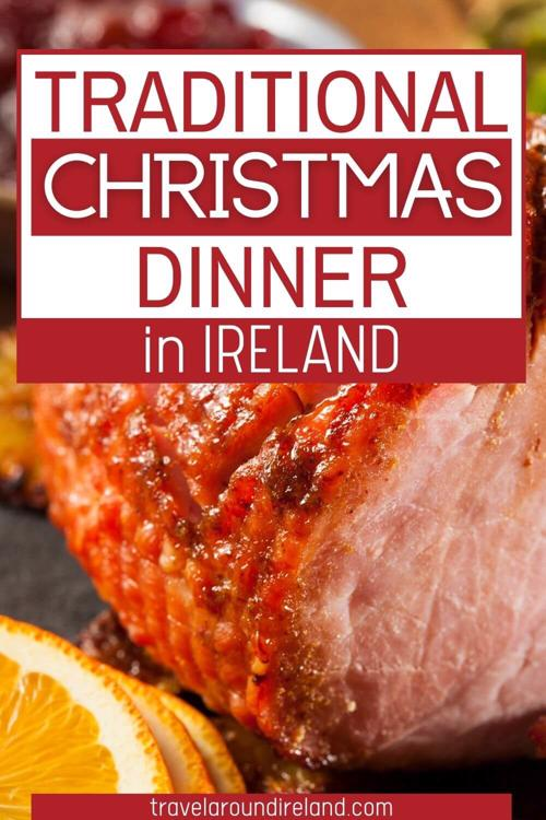 A close up picture of a glazed ham with text overlay saying Traditional Christmas Dinner in Ireland