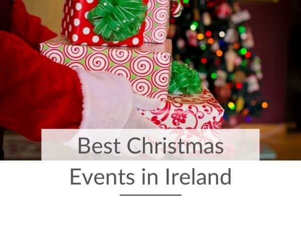 A picture of some presents in Santa's hands with text overlay saying best Christmas events in Ireland