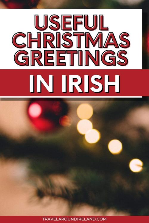 A christmas picture with text overlay saying Useful Christmas Greetings in Irish